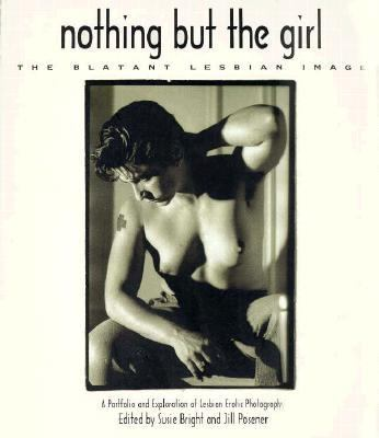 Nothing but the Girl The Blatant Lesbian Image  A Portfolio and Exploration of Lesbian Erotic Photography