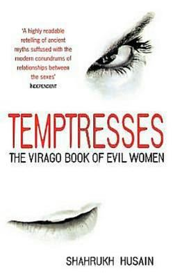 Temptresses: The Virago Book of Evil Women (Virago Modern Classics)