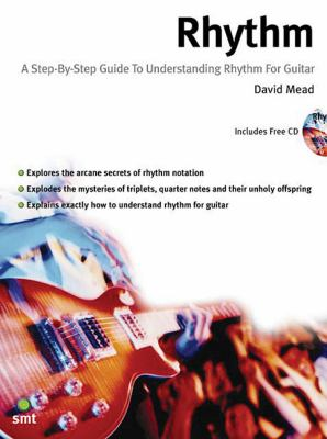 Rhythm A Step-By-Step Guide to Understanding Rhythm for Guitar