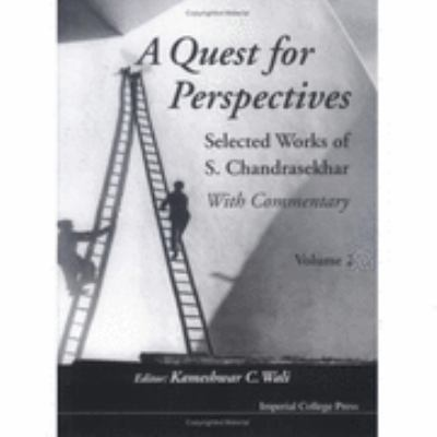Quest for Perspectives Vol. 2 : Selected Works of S. Chandrasekhar: With Commentary