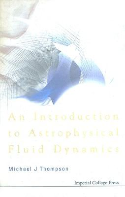 Introduction to Astrophysical Fluid Dynamics