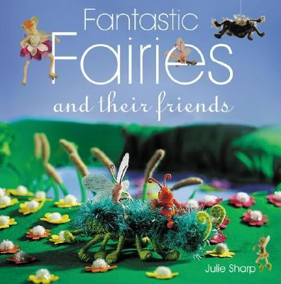 Fantastic Fairies and Their Friends