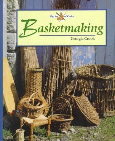 Basketmaking (Art of Crafts)