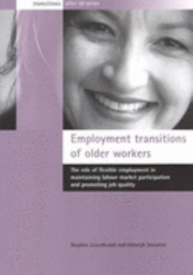 Employment Transitions of Older Workers The Role of Flexible Employment in Maintaining Labour Market Participation and Promoting Job Quality