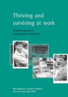 Thriving and Surviving at Work Disabled People's Employment Strategies