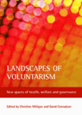 Landscapes of Voluntarism New Spaces of Health, Welfare And Governance