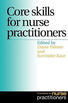 Core Skills for Nurse Practitioners A Handbook for Nurse Practitioners