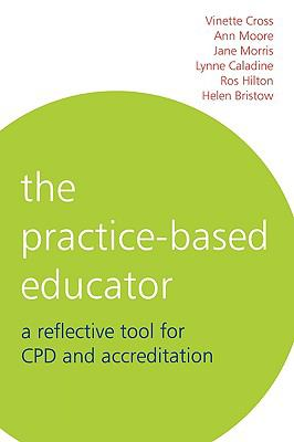 Practice-based Educator A Reflective Tool for Cpd And Accreditation