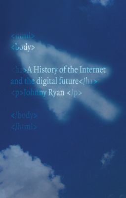 History of the Internet and the Digital Future