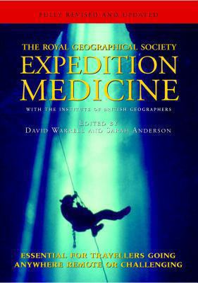 The Expedition Medicine: Expedition Medicine: With the Institute of British Geographers - David Warrell - Paperback - REV