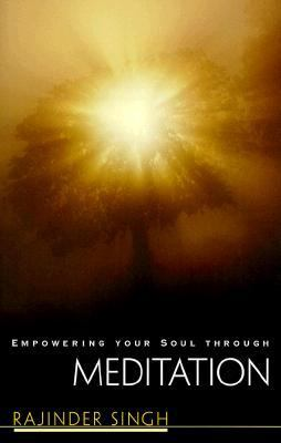 Empowering Your Soul Through Meditation