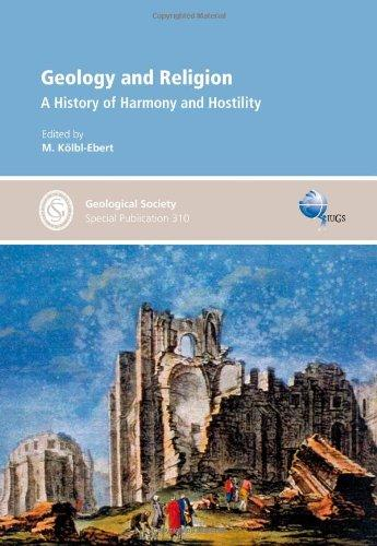 Geology and Religion: A History of Harmony and Hostility - Special Publication no 310 (Geological Society Special Publications)