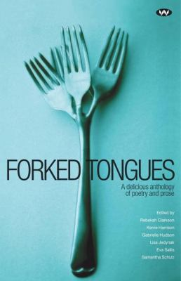 Forked Tongues: A Delicious Anthology of Poetry and Prose