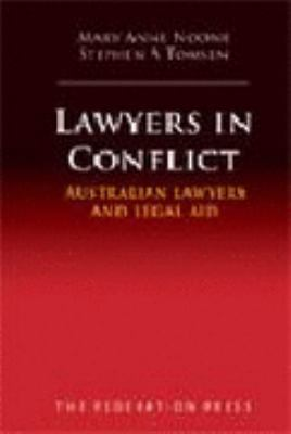 Lawyers in Conflict: Australian Lawyers and Legal Aid
