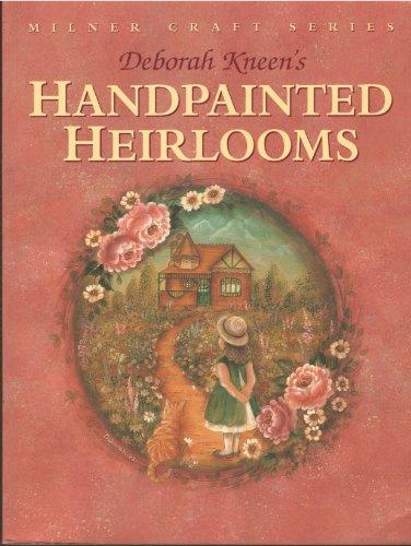 Deborah Kneen's Handpainted Heirlooms (Milner Craft Series)