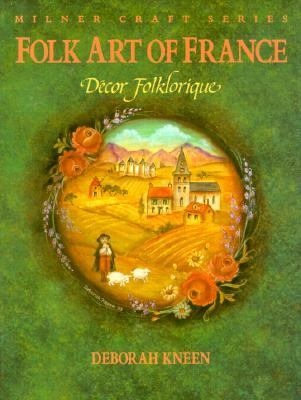 Folk Art of France: Decor Folklorique
