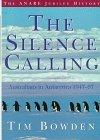 The Silence Calling: Australians in Antarctica 1947-97