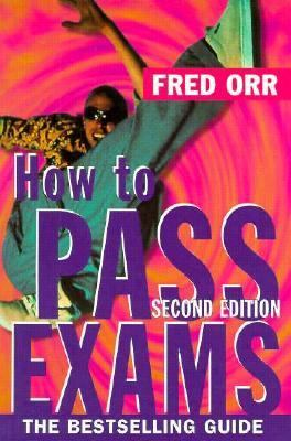 How to Pass Exams - Fred Orr - Paperback - 2ND