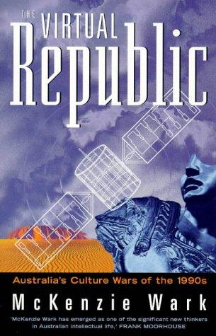 The Virtual Republic: Australia's Culture Wars of the 1990s