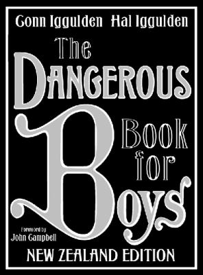 The Dangerous Book for Boys: New Zealand Edition