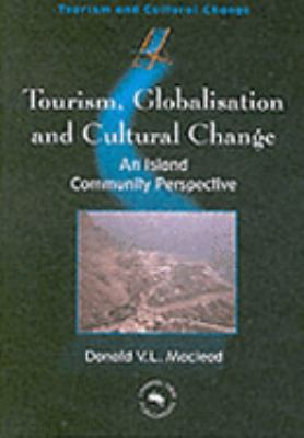 Tourism, Globalization and Cultural Change An Island Community Perspective