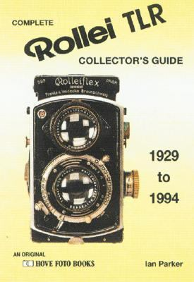 Complete Rollei TLR Collector's Guide