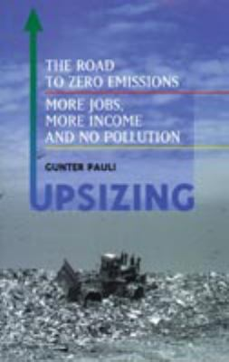 Upsizing The Road to Zero Emissions, More Jobs, More Income and No Pollution