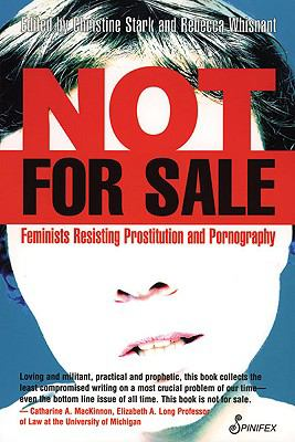 Not for Sale Feminists Resisting Prostitution And Pornography