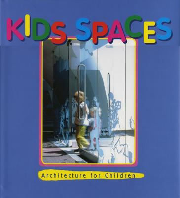 Kids' Spaces A Pictorial Review