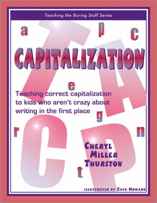 Capitalization Teaching Correct Capitalization to Kids Who Aren't Crazy About Writing in the First Place
