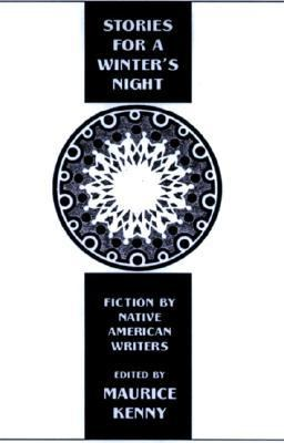 Stories for a Winters Night Short Fiction by Native American Writers