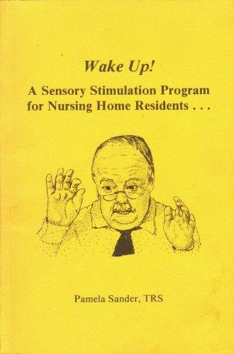 Wake Up! a Sensory Stimulation Program for Nursing Home Residents