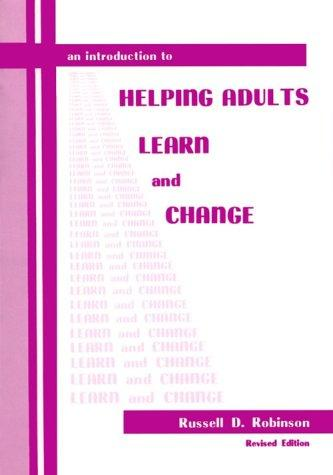An Introduction to Helping Adults Learn and Change
