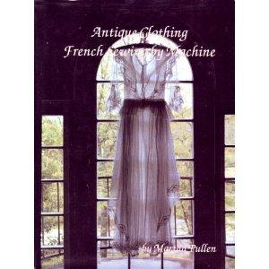 Antique Clothing: French Sewing by Machine
