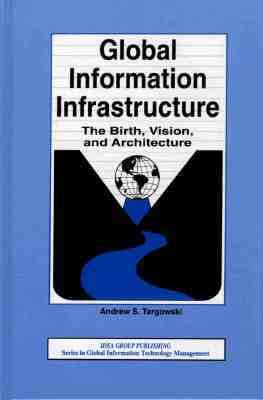 Global Information Infrastructure The Birth, Vision, and Architecture