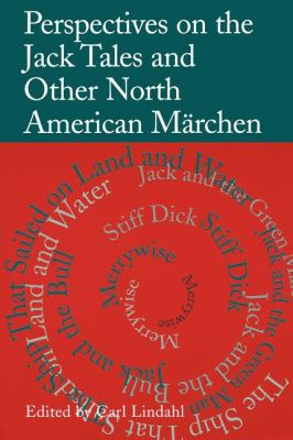 Perspectives on the Jack Tales and Other North American Marchen And Other North American Marchen