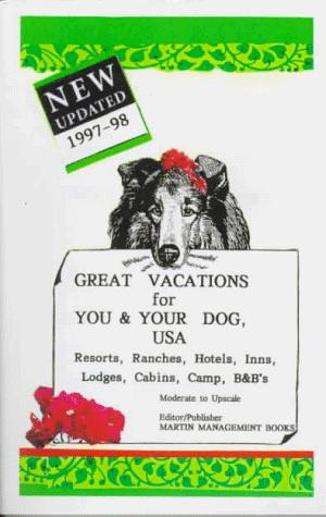 Great Vacations for You & Your Dog, USA: 1997-98