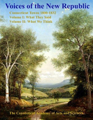 Voices of the New Republic: Connecticut Towns 1800-1832 : What We Think