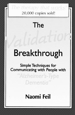"Validation Breakthrough Simple Techniques for Communicating With People With ""Alzheimer'S-Type Dementia"
