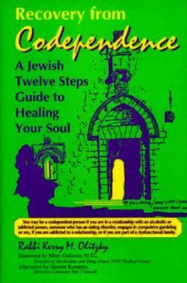 Recovery from Codependence A Jewish Twelve Steps Guide to Healing Your Soul