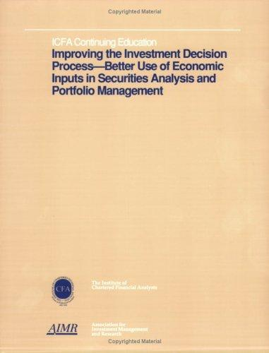Improving the Investment Decision Process: Better Use of Economic Inputs in Securities Analysis and Portfolio Management