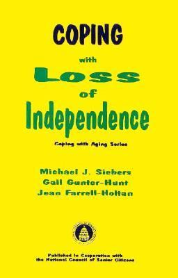 Coping with Loss of Independence