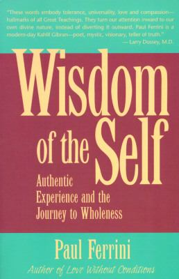 Wisdom of the Self Authentic Experience and the Journey to Wholeness