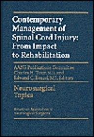 Contemporary Management of Spinal Cord Injury: From Impact to Rehabilitation (Neurosurgical Topics)