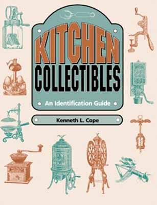 Kitchen Collectibles An Identification Guide
