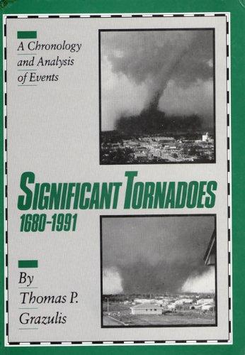 Significant Tornadoes 1680-1991/a Chronology and Analysis of Events
