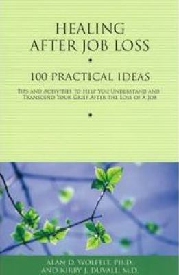 Healing after Job Loss : 100 Practical Ideas