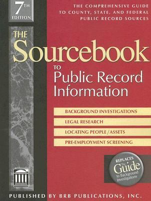 SourceBook to Public Record Information: The Comprehensive Guide to County State and Federal Public Record Sources - Peter J. Weber - Paperback