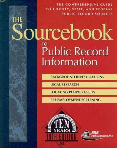 The Sourcebook to Public Record Information: The Comprehensive Guide to County, State, & Federal Public Record Sources