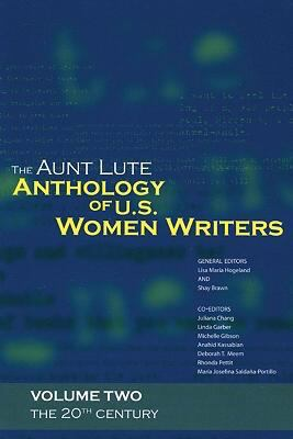 The Aunt Lute Anthology of U.S. Women Writers, Volume Two: 20th Century